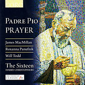 Padre Pio - Prayer by The Sixteen
