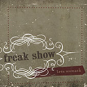 Freak Show by Tres Womack