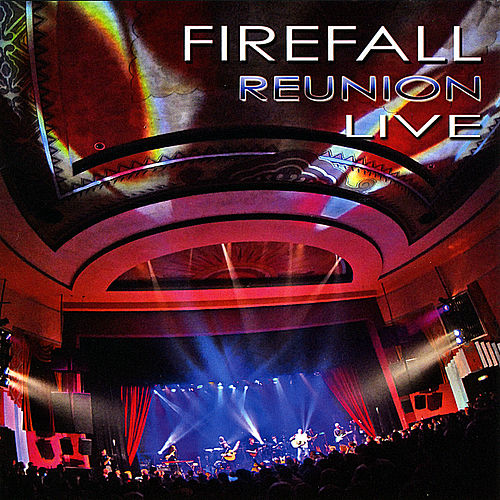 'firefall Reunion Live' by Firefall