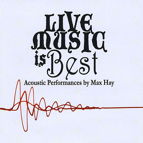 Live Music Is Best by Max Hay