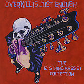 12-String Bassists: Overkill Is Just Enough by Various Artists