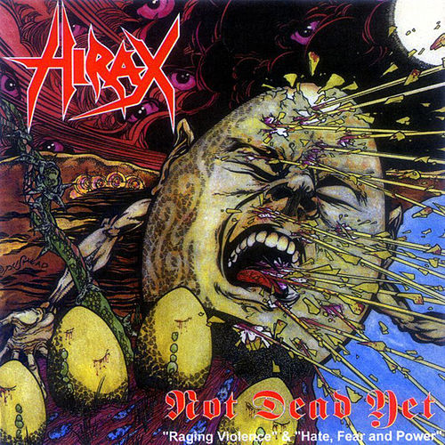 Not Dead Yet by Hirax