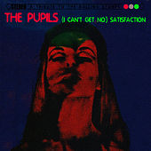 (I Can't Get No) Satisfaction (1966 Vinyl Edition) by The Pupils