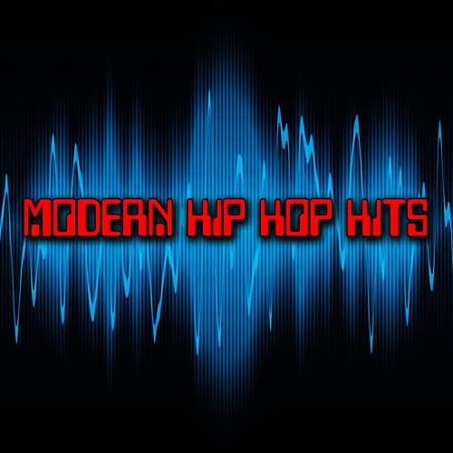 Modern Hip Hop Hits by Hip Hop Hitmakers