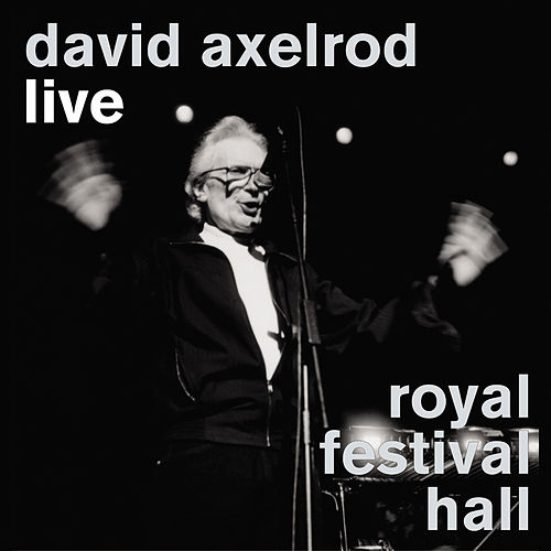Live At The Royal Festival Hall by David Axelrod