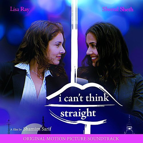 I Can't Think Straight (Original Motion Picture Soundtrack) by Various Artists