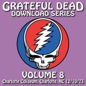 Grateful Dead Download Series Vol. 8: Charlotte Coliseum, Charlotte, NC, 12/10/73 by Grateful Dead