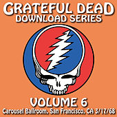 Grateful Dead Download Series, Vol. 6: Carousel Ballroom, San Francisco, CA 3/17/68 de Grateful Dead
