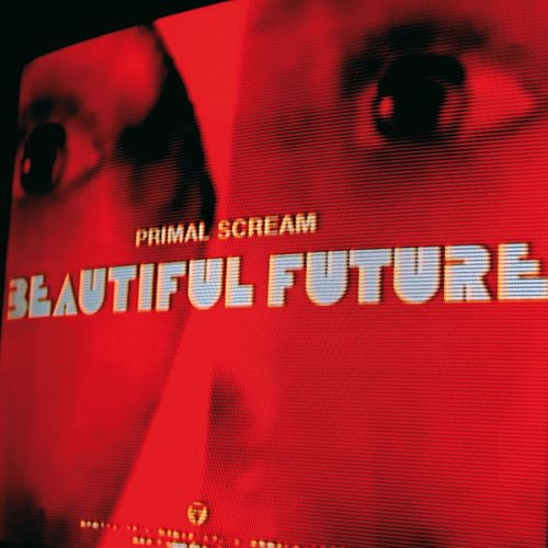 Beautiful Future by Primal Scream