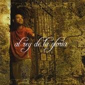 Al Rey De La Gloria de Noe Reyes