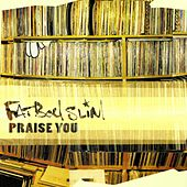 Praise You by Fatboy Slim