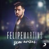 Sem Avisar de Felipe Martins