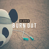 Burn Out von Deorro