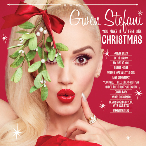You Make It Feel Like Christmas by Gwen Stefani