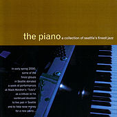 The Piano: A Collection Of Seattle's Finest Jazz by Various Artists