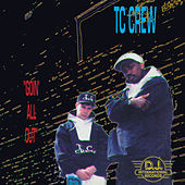 Goin' All Out by TC Crew