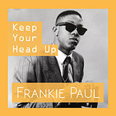 Keep Your Head Up by Frankie Paul