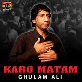 Karo Matam de Ghulam Ali