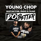 Do Better (feat. Mistah F.A.B., Rado & Sune) by Young Chop