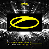 A State Of Trance Top 20 - October 2017 (Selected By Armin Van Buuren) Ade Special by Various Artists