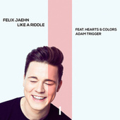 Like A Riddle di Felix Jaehn