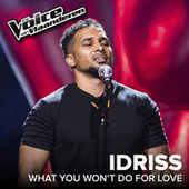 What You Won't Do For Love (The Voice Van Vlaanderen 2017 / Live) de Idriss Ly