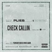 Check Callin (feat. YoungBoy Never Broke Again) van Plies