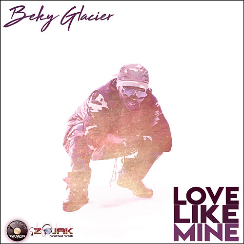Love Like Mine - Single by Beky Glacier