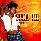 Soca 101 Vol. 2 by Various Artists