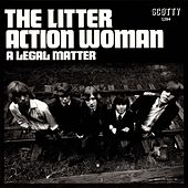 Action Woman / Legal Matter by The Litter