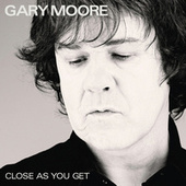 Close As You Get de Gary Moore