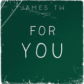 For You de James TW