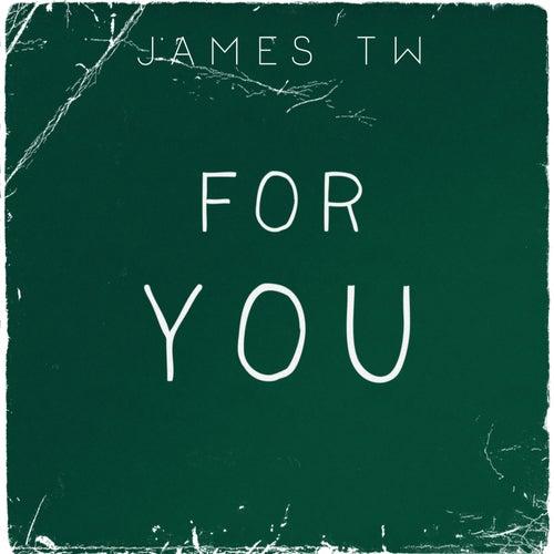 For You von James TW
