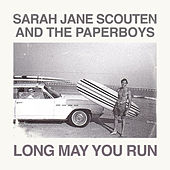 Long May You Run by Sarah Jane Scouten