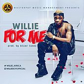 For Me by Willie