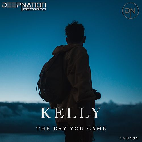 The Day You Came by Kelly