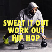 Sweat It Out: Work Out Hip Hop von Various Artists