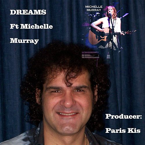 Dreams (feat. Michelle Murray) by Paris Kis