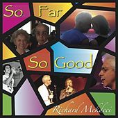 So Far so Good by Richard Mekdeci