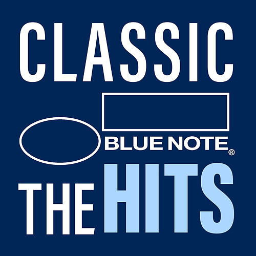 Classic Blue Note: The Hits by Various Artists
