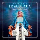 Imaculada (Ao Vivo) de Padre Marcelo Rossi