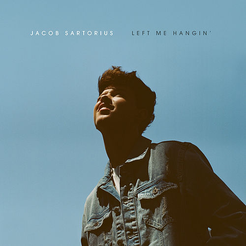 Left Me Hangin' by Jacob Sartorius