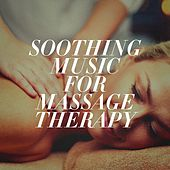 Soothing Music for Massage Therapy by Various Artists