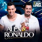Sexta Feira Sua Linda de Alex e Ronaldo