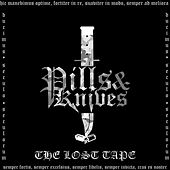 Pills And Knives: The Lost Tape by Various Artists