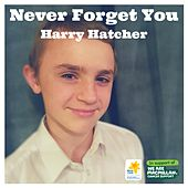 Never Forget You (In Support Of: Marie Curie & Macmillan Cancer Support) von Harry Hatcher