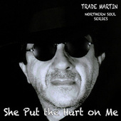 She Put the Hurt on Me by Trade Martin