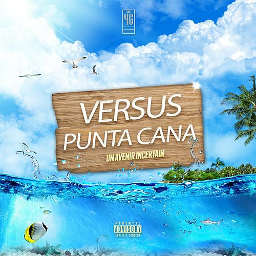 Punta Cana (Un avenir Incertain) by Versus
