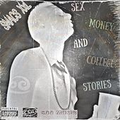 Sex Money and College Stories by SMACSXxL