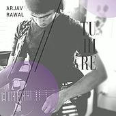 Tu Hi Re by Arjav Rawal